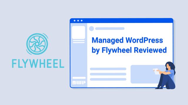 Managed WordPress by Flywheel Reviewed