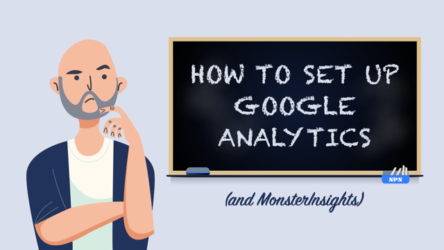How to Set Up Google Analytics (and MonsterInsights)