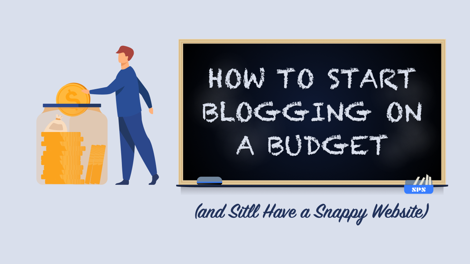 How to Start Blogging on Budget (and Still Have a Snappy Website)