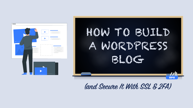 How to Build a WordPress Blog in 2020 (and Secure It With SSL & 2FA)