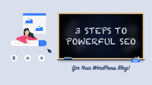 3 Steps to Powerful SEO for Your WordPress Blog