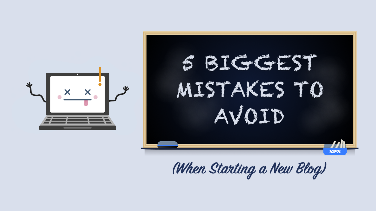 5 Biggest Mistakes to Avoid When Starting a New Blog