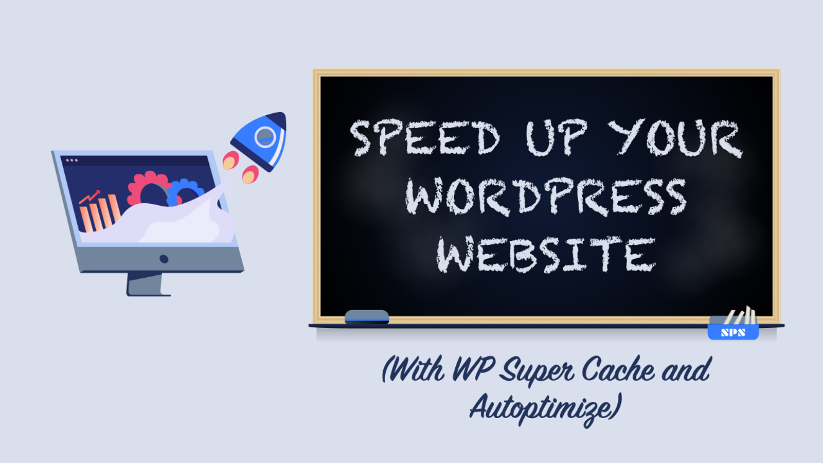 Speed Up Your WordPress Website With WP Super Cache and Autoptimize